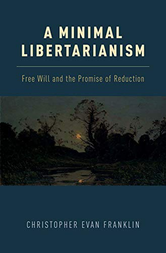 A Minimal Libertarianism by Christopher Evan Franklin