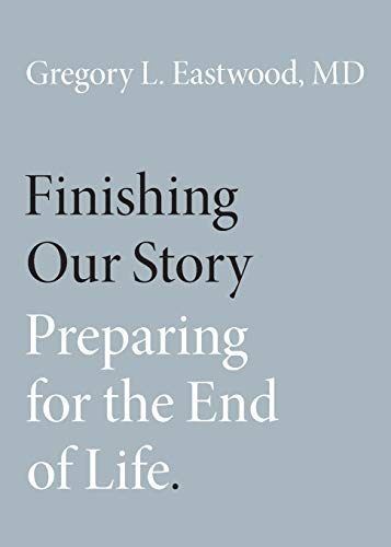 Finishing Our Story by Gregory L Eastwood