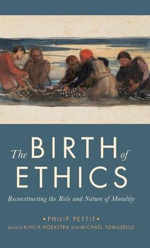 The Birth of Ethics by Philip Pettit