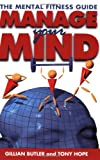 Managing Your Mind: The Mental Fitness Guide - book cover picture