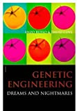 Genetic Engineering: Dreams and Nightmares 