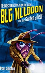 Bug Muldoon and the Garden of Fear