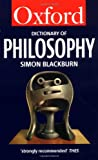 The Oxford Dictionary of Philosophy (Oxford Paperback Reference) by Simon Blackburn