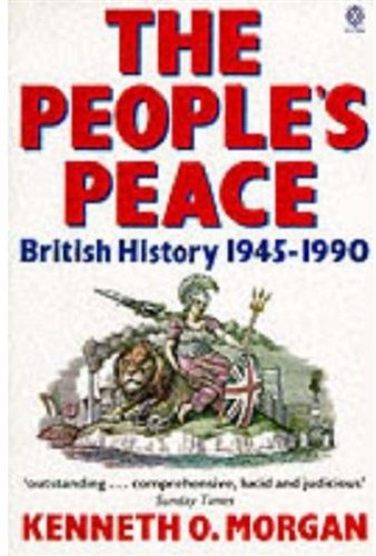 The People's Peace: British History 1945-1990 (Oxford Paperbacks)