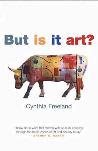 But Is It Art?: An Introduction to Art Theory, Freeland, Cynthia