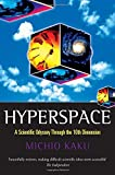 Hyperspace: A Scientific Odyssey Through Parallel Universes, Time Warps, and the Tenth Dimension - book cover picture