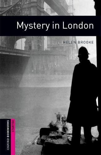 Oxford Bookworms Library: Mystery in London: Starter: 250-Word Vocabulary (Oxford Bookworms: Starter)