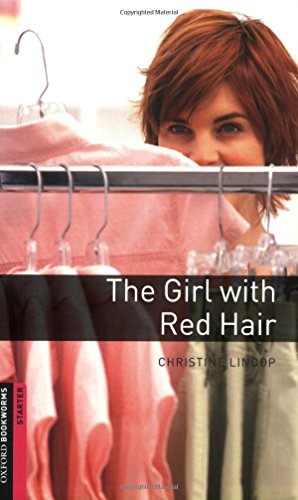 Oxford Bookworms Library: The Girl with Red Hair: Starter: 250-Word Vocabulary (Oxford Bookworms: Starter)