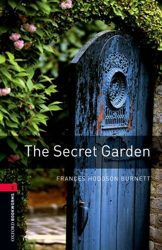 Oxford Bookworms Library: The Secret Garden: Level 3: 1000-Word Vocabulary (Oxford Bookworms Library: Stage 3)