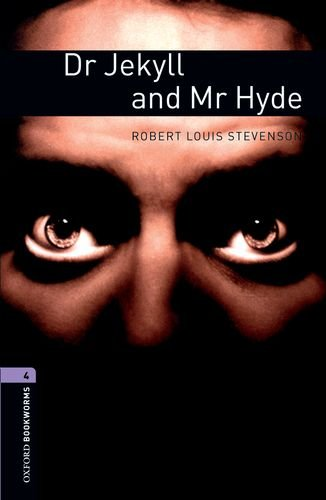 Oxford Bookworms Library: Dr. Jekyll and Mr. Hyde: Level 4: 1400-Word Vocabulary