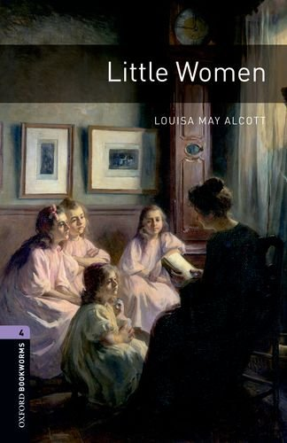 Oxford Bookworms Library: Little Women: Level 4: 1400-Word Vocabulary (Oxford Bookworms, Level 4)