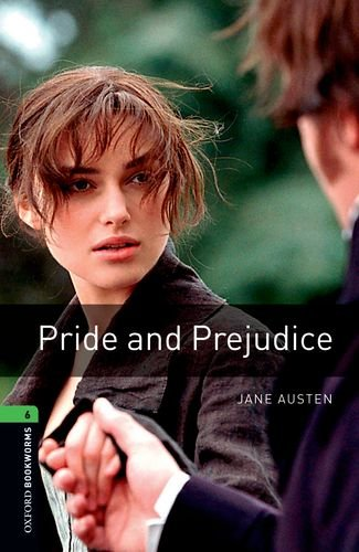 Oxford Bookworms Library: Pride and Prejudice: Level 6: 2,500 Word Vocabulary (Oxford Bookworms Library: Stage 6)