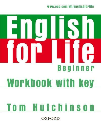 English for Life Beginner: Workbook With Key