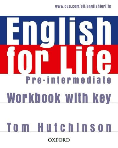 English for Life Pre-Intermediate: Workbook With Key