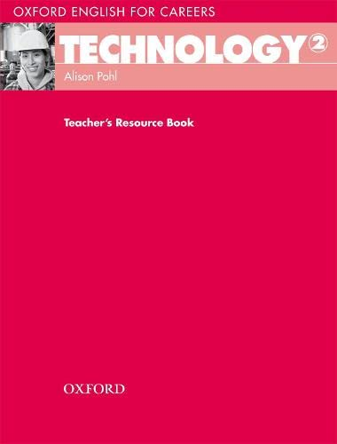 Oxford English for Careers: Technology 2: Technology 2: Teacher's Resource Book