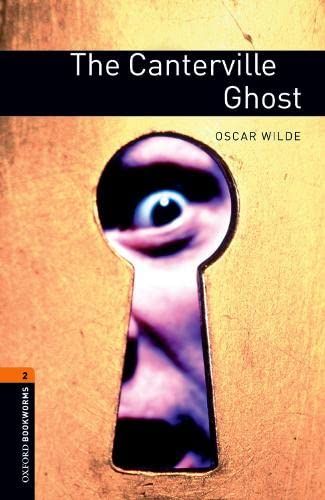 Oxford Bookworms Library: The Canterville Ghost: Level 2: 700-Word Vocabulary
