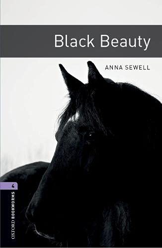 Oxford Bookworms Library: Black Beauty: Level 4: 1400-Word Vocabulary (Oxford Bookworms Library 4)