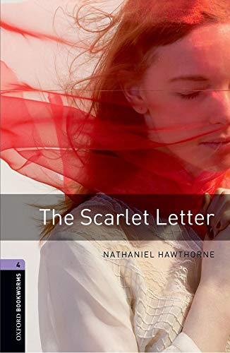 Oxford Bookworms Library: The Scarlet Letter: Level 4: 1400-Word Vocabulary (Oxford Bookworms Library 4)