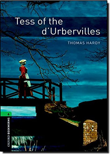 Oxford Bookworms Library: Tess of the d'Urbervilles: Level 6: 2,500 Word Vocabulary