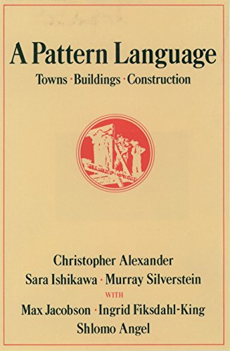 692. A Pattern Language: Towns, Buildings, Construction (Center for Environmental Structure)