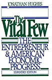 The Vital Few The Entrepreneur and American Economic Progress