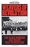 Weavers of Revolution: The Yarur Workers and Chile's Road to Socialism - book cover picture