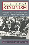 Everyday Stalinism: Ordinary Life in Extraordinary Times: Soviet Russia in the 1930s - book cover picture