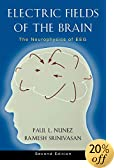 Electric Fields of the Brain: The Neurophysics of EEG