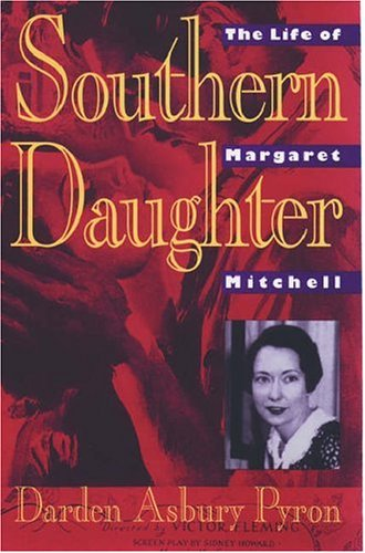 Southern Daughter: The Life of Margaret Mitchell, Pyron, Darden Asbury