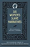 Six Women's Slave Narratives (Schomburg Library of Nineteenth Century Black Women Writers) - book cover picture