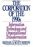Buy The Corporation of the 1990s: Information Technology and Organizational Transformation from Amazon