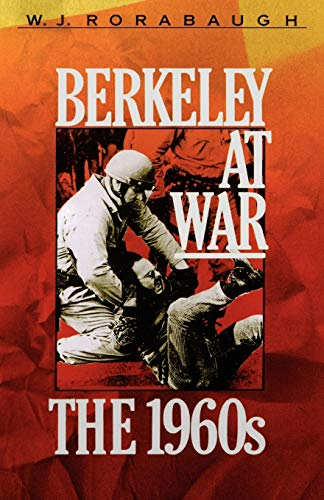Berkeley at War: The 1960s, Rorabaugh, W.J.