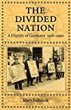 The Divided Nation: A History of Germany, 1918-1990 - book cover picture