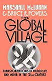 The Global Village: Transformations in World Life and Media in the 21st Century  (Communication and Society (New York, N.Y.).)