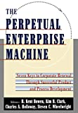 Buy The Perpetual Enterprise Machine: Seven Keys to Corporate Renewal Through Successful Product and Process Development from Amazon