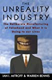 Buy The Unreality Industry: The Deliberate Manufacturing of Falsehood and What It Is Doing to Our Lives from Amazon