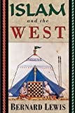 Islam and the West - by Bernard Lewis