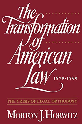 The Transformation of American Law 1870 - 1960