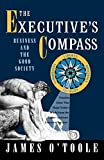 Buy The Executive's Compass: Business and the Good Society from Amazon