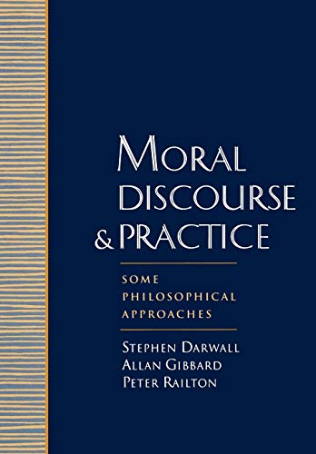 Moral Discourse and Practice: Some Philosophical Approaches  Book Cover Picture