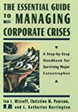 Buy The Essential Guide to Managing Corporate Crises: A Step-By-Step Handbook for Surviving Major Catastrophes from Amazon