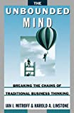 Buy The Unbounded Mind: Breaking the Chains of Traditional Business Thinking from Amazon