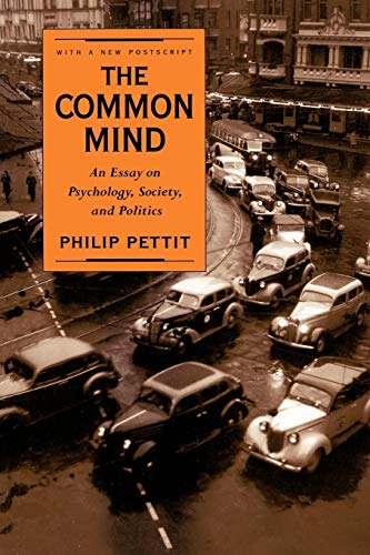 The Common Mind: An Essay on Psychology, Society, and Politics with a new postscript