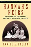 Hannah's Heirs: The Quest for the Genetic Origins of Alzheimer's Disease