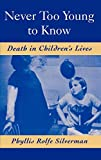 Never Too Young to Know: Death in Children's Lives - book cover picture