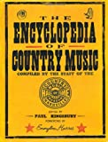 The Encyclopedia of Country Music: The Ultimate Guide to the Music - book cover picture
