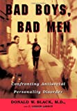 Bad Boys, Bad Men: Confronting Antisocial Personality Disorder - book cover picture