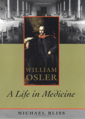 William Osler: A Life in Medicine by Michael Bliss (Hardcover)