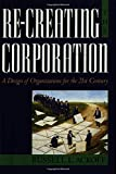 Buy Re-Creating the Corporation: A Design of Organizations for the 21st Century from Amazon