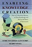 Buy Enabling Knowledge Creation: How to Unlock the Mystery of Tacit Knowledge and Release the Power of Innovation from Amazon